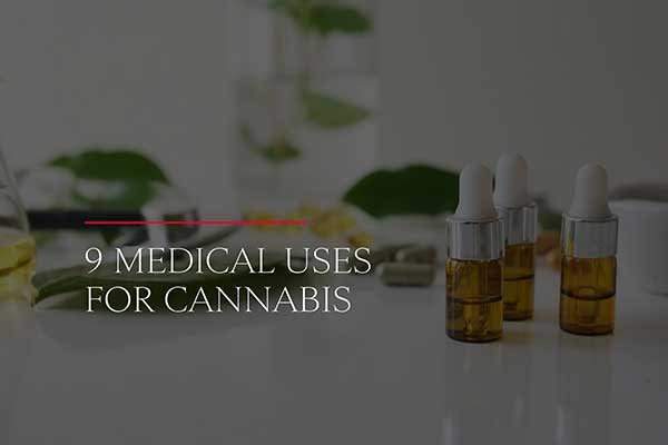 9 Medical Uses for Cannabis