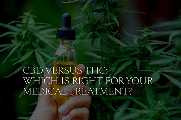 CBD Versus THC: Which is Right for Your Medical Treatment?
