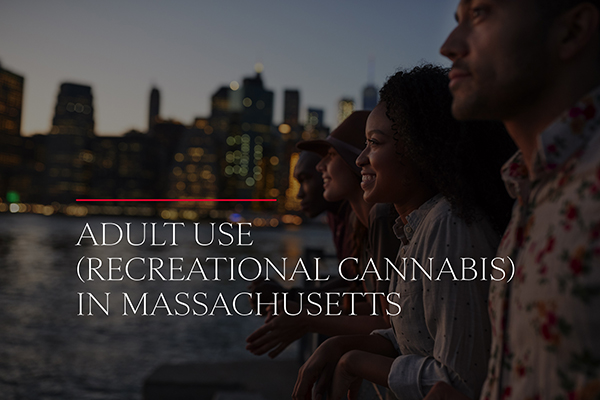 Adult Use (Recreational Cannabis) in Massachusetts