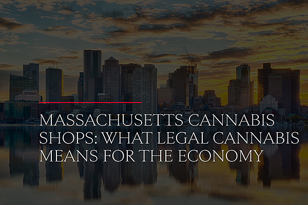 Massachusetts Cannabis Shops: What Legal Cannabis Means for the Economy