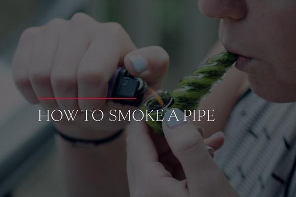 Recreational Marijuana 101: How to Smoke a Pipe