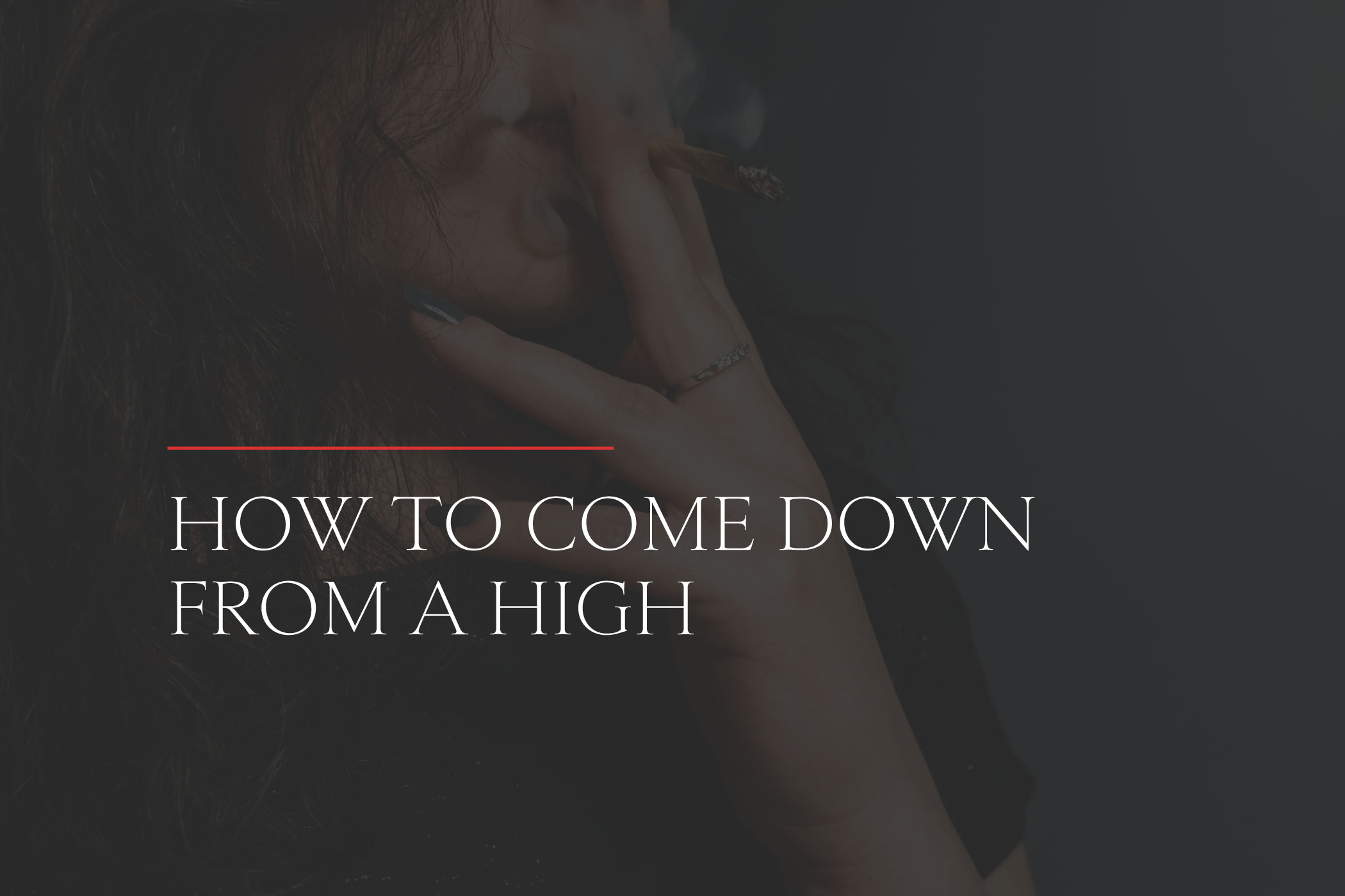 How to Come Down from a High