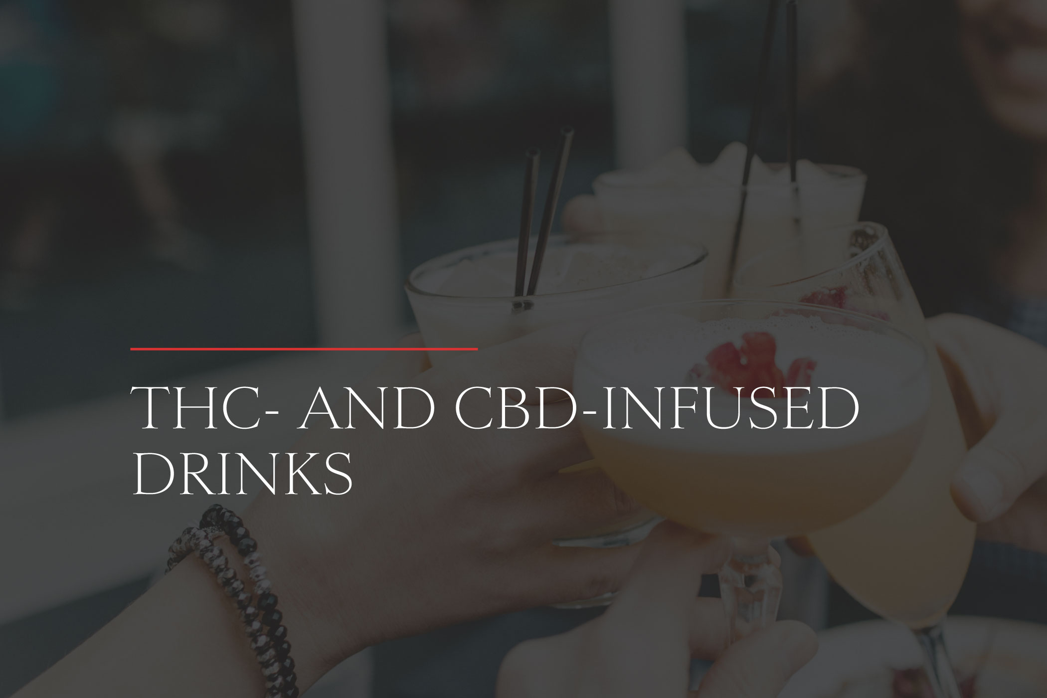 THC and CBD Infused Drinks