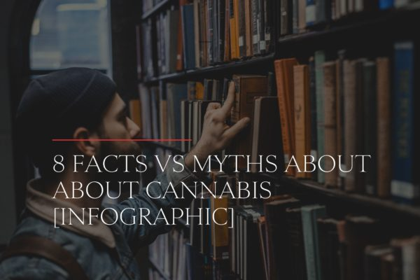 8 Facts vs. Myths About Cannabis