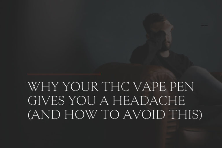 why your thc vape pen gives you a headache