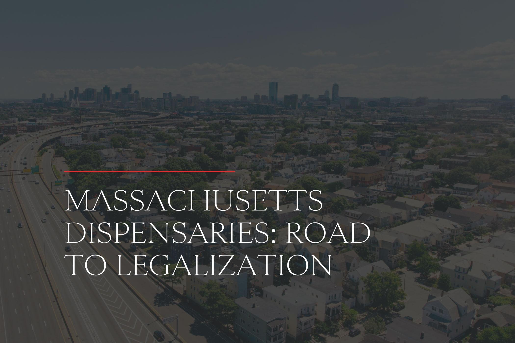 Massachusetts Dispensaries Road to Legalization