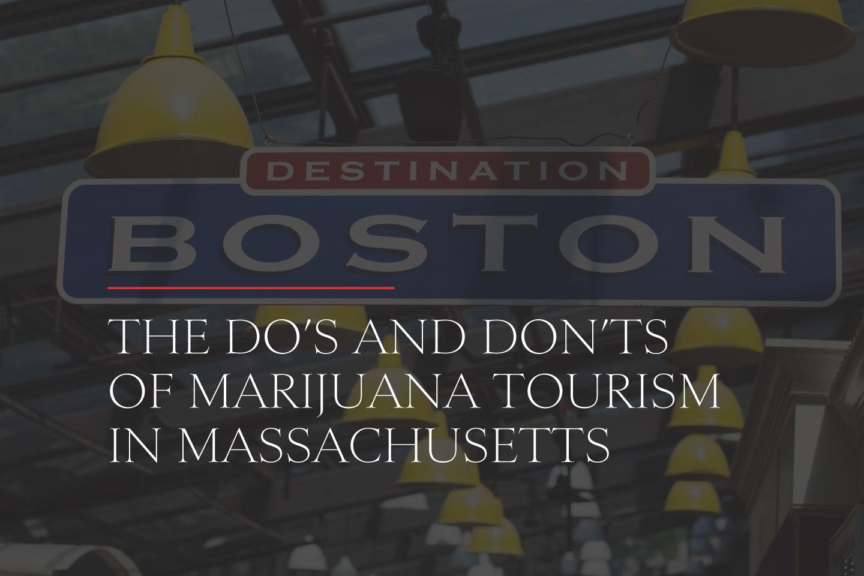 The Do's and Don'ts of Marijuana Tourism in Massachusetts