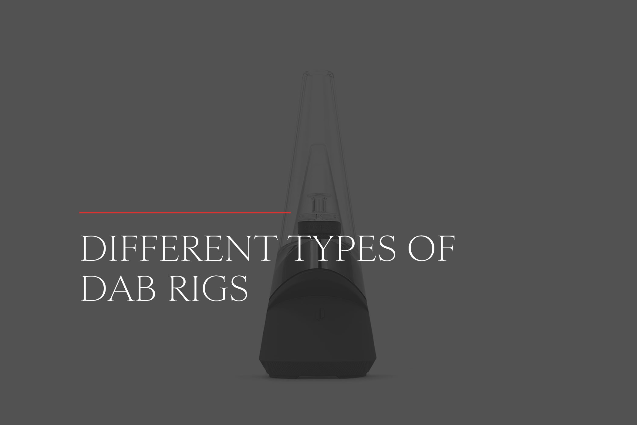 Different Types of Dab Rigs